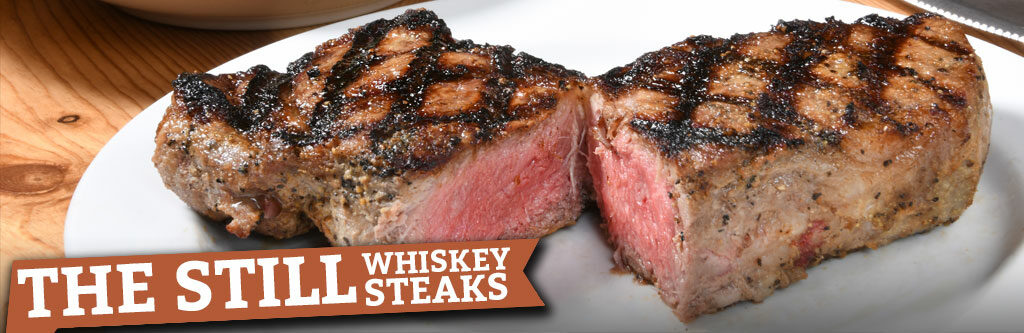 The Still Whiskey Steaks